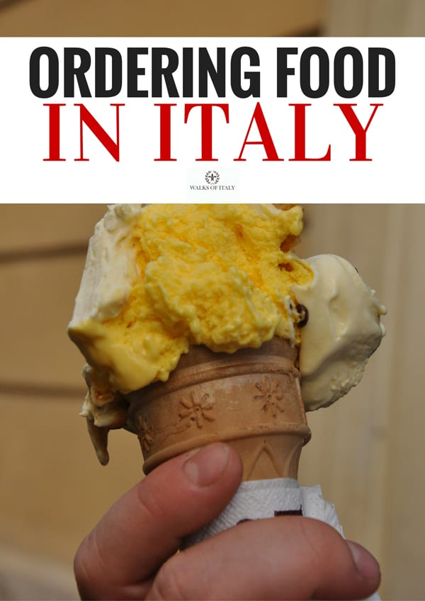 A nice cone of gelato is one of the greatest pleasures in Italy. Here's how to order some of your favorite Italian dishes in Italy.