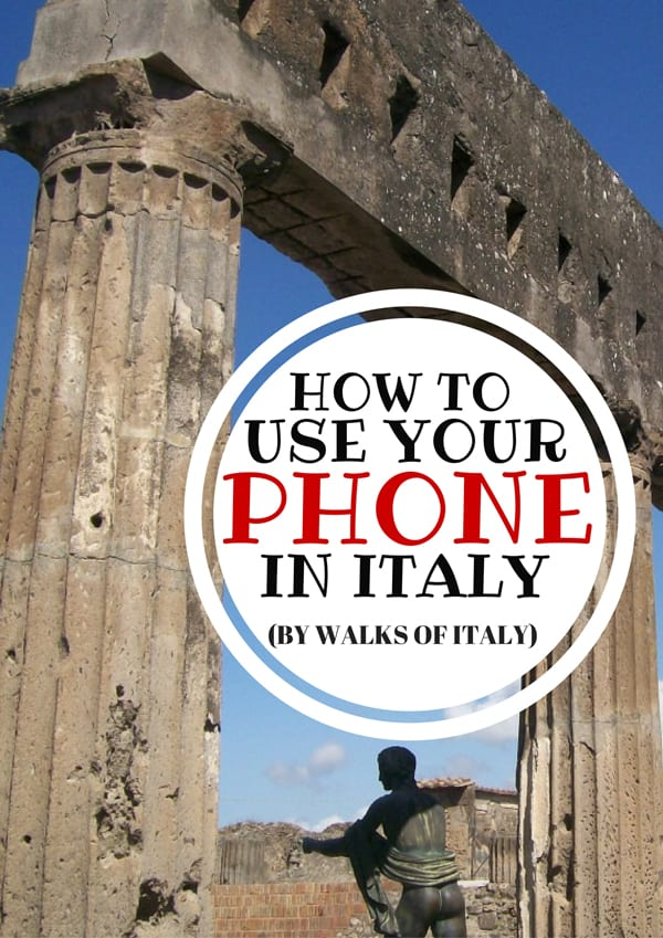 How To Use Your Cell Phone In Italy Yes You Can
