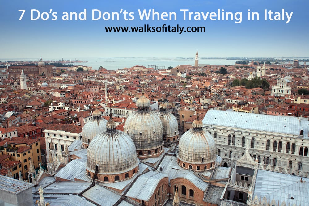 Italian Tourist: 7 Do's And Don'ts In Italy
